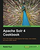 Apache Solr 4 Cookbook