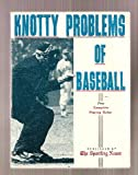 img - for Knotty Problems of Baseball Plus Complete Playing Rules book / textbook / text book