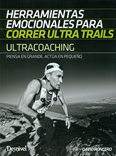 Ultracoaching. Herramientas emocionales para correr ultra trails
