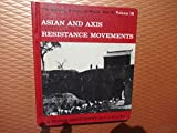 The Military History of World War II: Vol. 16 Asians and Axis Resistance Movements