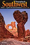 Photographing the Southwest Vol.1: Southern Utah, 3rd Edition