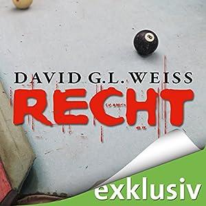 Recht Hörbuch von David G. L. Weiss Gesprochen von: Ulrike Kapfer
