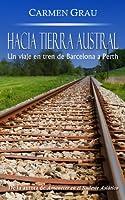 HACIA TIERRA AUSTRAL: Un viaje en tren de Barcelona a Perth (Spanish Edition)