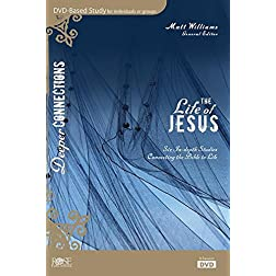 The Life Of Jesus - 6-Session DVD Bible Study - Deeper Connections Series