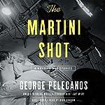 The Martini Shot: A Novella and Stories | George Pelecanos