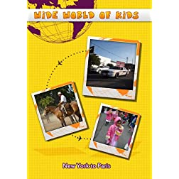 Wide World of Kids  New York to Paris