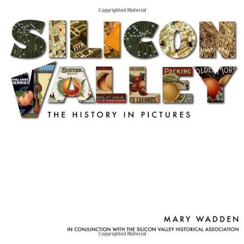 Silicon Valley: The History In Pictures