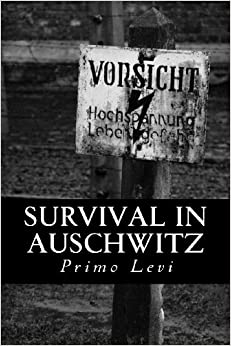 the holocaust memories in survival in auschwitz a book by primo levi Free summary and analysis of chapter 1 in primo levi's survival in auschwitz (if this is a man) that won't make you snore we promise.