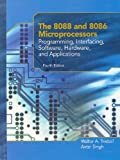 The 8088 and 8086 Microprocessors: Programming, Interfacing, Software, Hardware, and Applications (4th Edition) (0130930814) by Triebel, Walter A.