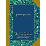 Missouri Historical Review, Volume 13