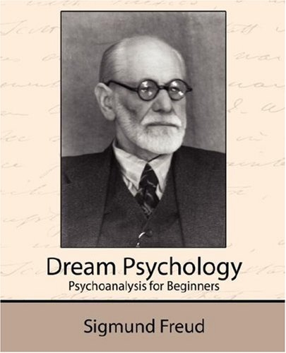 Dream Psychology - Psychoanalysis for Beginners By Sigmund ...