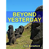 Beyond Yesterday (The Yesterday Trilogy Book 3)by Tim Beresford