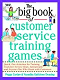 img - for The Big Book of Customer Service Training Games (Big Book Series) [Paperback] [1998] (Author) Peggy Carlaw, Vasudha Deming book / textbook / text book