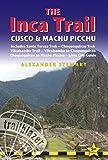 img - for Inca Trail, Cusco & Machu Picchu: Includes Santa Teresa Trek, Choquequirao Trek, Vilcabamba Trail, Vilcabamba To Choquequirao, Choquequirao To Machu ... Inca Trail, Cusco & Machu Picchu) book / textbook / text book