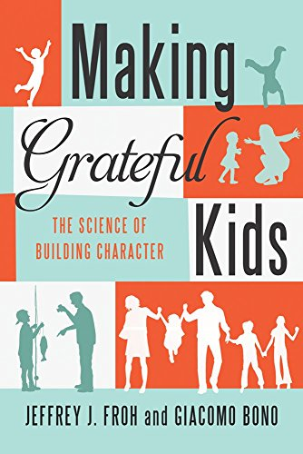 Making Grateful Kids: The Science of Building Character PDF
