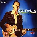 echange, troc Carl Perkins - The Definitive Collection