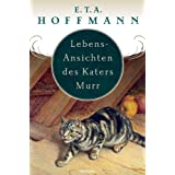 Lebens-Ansichten des Katers Murr. Nebst fragmentischer Biographie des Kapellmeisters Johann Kreisler in zufalligen...