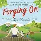 Forging On Hörbuch von Catherine Robinson Gesprochen von: Gareth Bennett-Ryan