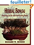 Herbal Bonsai: Practicing the Art Wit...
