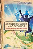 Around the Word in 60 Seconds: The Ultimate Tween Devotional