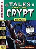 img - for The EC Archives : Tales from the Crypt Volume 1 (Hardcover)--by John Carpenter [2015 Edition] book / textbook / text book