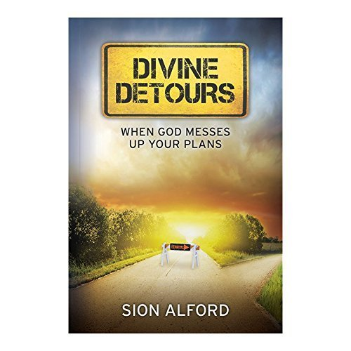 divine-detours-when-god-messes-up-your-plans-paperback-by-sion-alford-2016-04-21