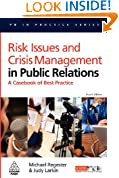 Risk Issues and Crisis Management in Public Relations: A Casebook of Best Practice (PR In Practice)