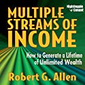 Multiple Streams of Income: How to Generate a Lifetime of Unlimited Wealth (       UNABRIDGED) by Robert Allen Narrated by Robert Allen