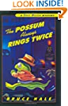 The Possum Always Rings Twice: A Chet...