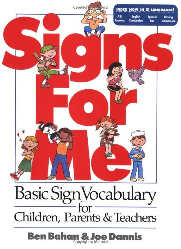 Signs for Me: Basic Sign Vocabulary for Children, Parents...