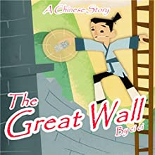 A Chinese Story: The Great Wall Audiobook by  ci ci Narrated by Dominic Carlos