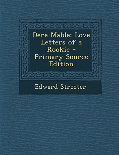 Dere Mable: Love Letters of a Rookie - Primary Source Edition