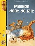 """Afficher """"Mission dent de lait"""""""
