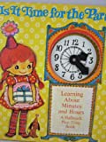 Is It Time for the Party? (Learning About Minutes and Hours, A Hallmark Play-Time Book)