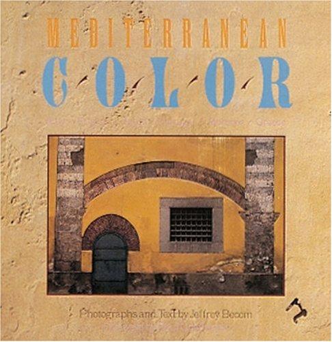 Mediterranean Color: Italy, France , Spain, Portugal, Morocco, Greece