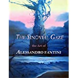The Sinovial Gaze - The Art of Alessandro Fantiniby Alessandro Fantini