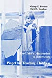 img - for The Child's Construction of Knowledge: Piaget for Teaching Children book / textbook / text book
