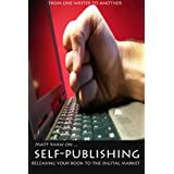 Self Publishing: Releasing your book to the Digital Marketby Matt Shaw