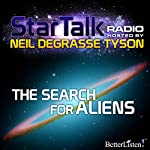 Star Talk Radio: The Search for Aliens | Neil deGrasse Tyson