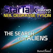Star Talk Radio: The Search for Aliens Radio/TV Program Auteur(s) : Neil deGrasse Tyson Narrateur(s) : Neil deGrasse Tyson