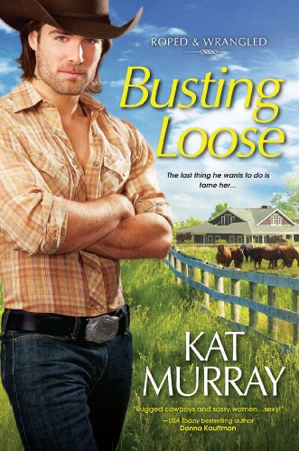 Busting Loose (Roped and Wrangled) by Kat Murray