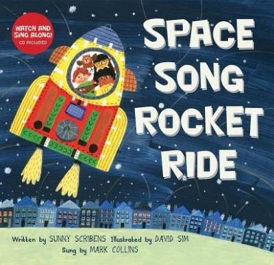 { [ SPACE SONG ROCKET RIDE (WITH CD) ] } Scribbens, Sunny ( AUTHOR ) Oct-01-2014 Hardcover (Space Song Rocket Ride compare prices)