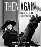 Diane Keaton Then Again