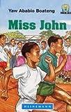 Miss John (Centre for Environmental Studies Series) (Yaw Ababio Boaten