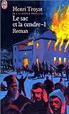 echange, troc Henri Troyat - Le Sac et la cendre, tome 1