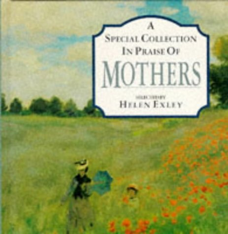 Special Collection in Praise of Mothers, HELEN EXLEY
