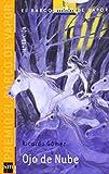 Ojo de nube (El Barco De Vapor-Naranja) (Spanish Edition)