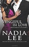 Vengeful in Love (Billionaires in Love Book 1) (Volume 1)
