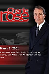 Charlie Rose with John Miller & Adam Gopnik; Arthur Levitt; Brad Grey (March 2, 2001)