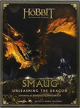 Smaug: Unleashing the Dragon (The Hobbit: The Desolation